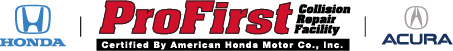 Certified by American Honda Motor Co. ProFirst Collision Repair Facility